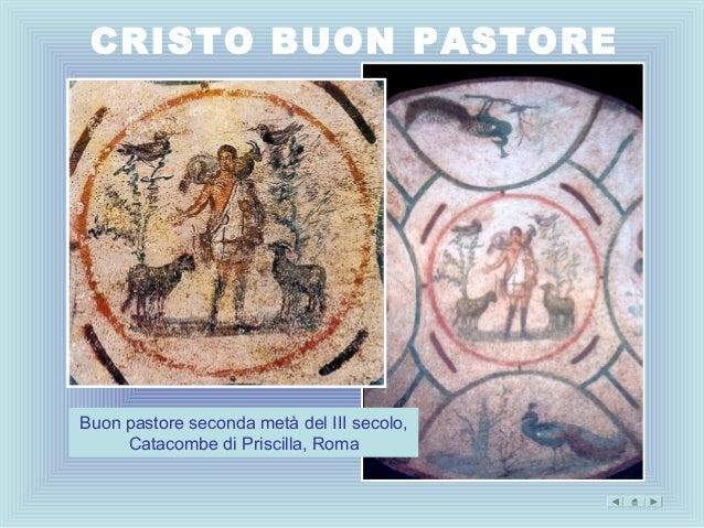 CRISTO BUON PASTOREBuon pastore seconda metà del III secolo,     Catacombe di Priscilla, Roma