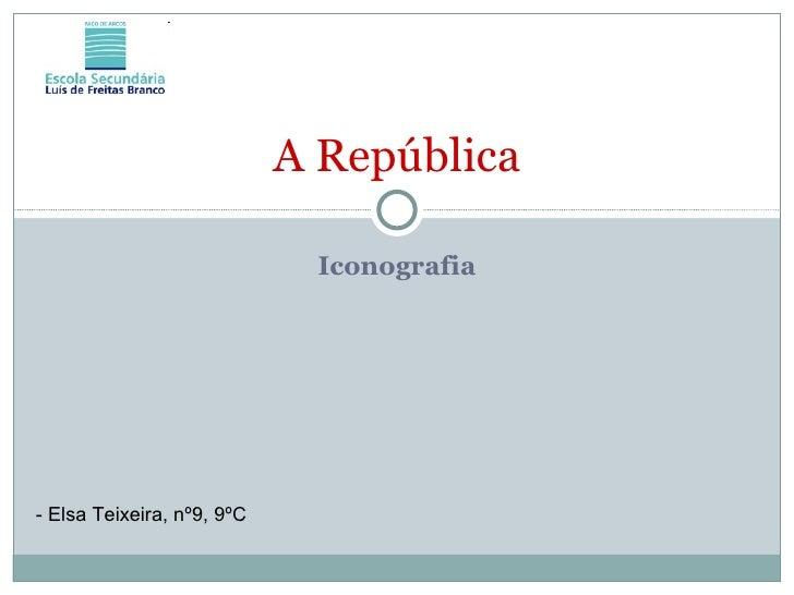 Iconografia A República - Elsa Teixeira, nº9, 9ºC