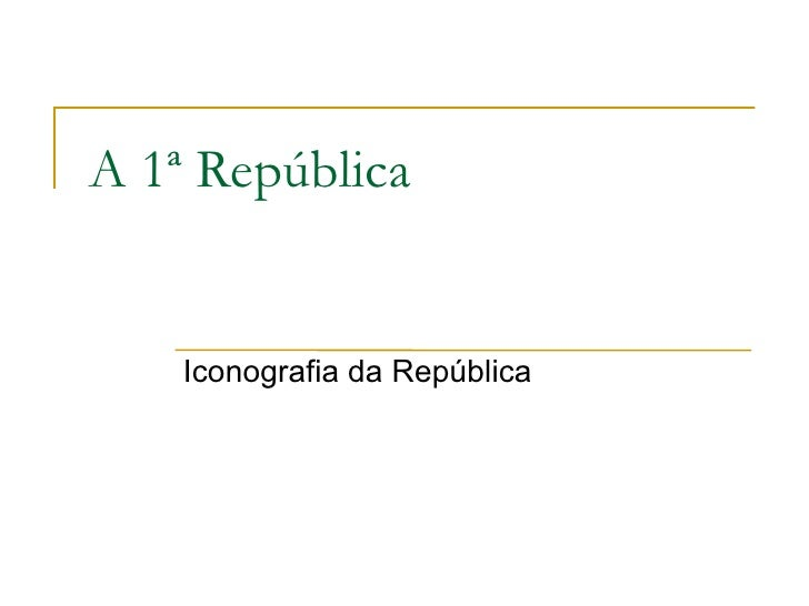 A 1ª República Iconografia da República