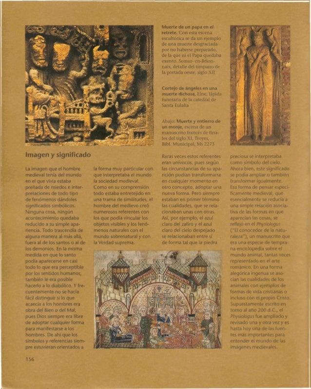 Imagen y significado la imagen que el hombre medieval tenía del mundo en el que vivía estaba preñada de miedos e inter- pr...