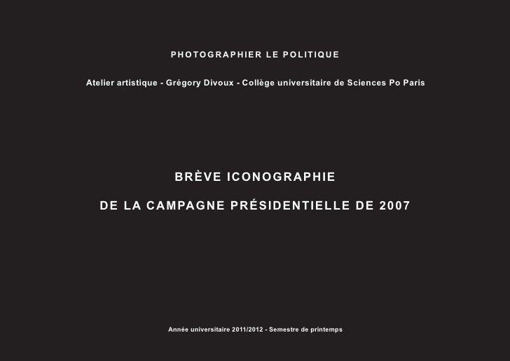 PHOTOGRAPHIER LE POLITIQUEAtelier artistique - Grégory Divoux - Collège universitaire de Sciences Po Paris                ...