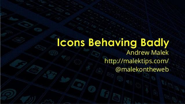 @malekontheweb Andrew Malek http://malektips.com/ @malekontheweb