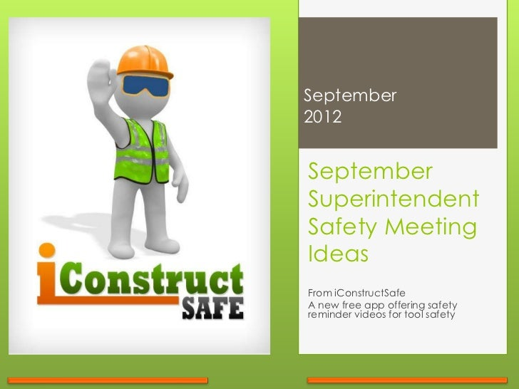 September2012SeptemberSuperintendentSafety MeetingIdeasFrom iConstructSafeA new free app offering safetyreminder videos fo...