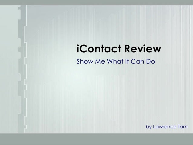 iContact Review Show Me What It Can Do by Lawrence Tam