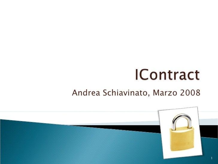 Andrea Schiavinato, Marzo 2008