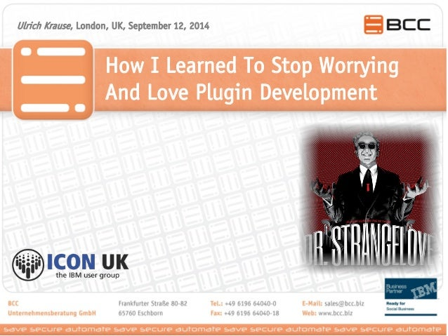 How I Learned To Stop Worrying And Love Plugin Development  Ulrich Krause, London, UK, September 12, 2014