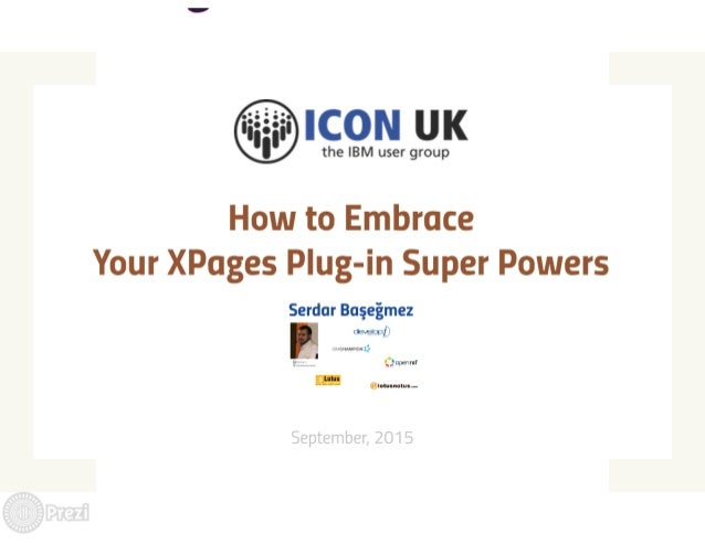 ICONUK 2015: How to Embrace Your XPages Plugin Super Powers