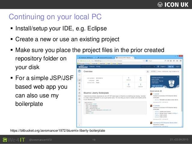 UKLUG 2012 – Cardiff, Wales @zeromancer1972 21.+22.09.201519 Continuing on your local PC  Install/setup your IDE, e.g. Ec...