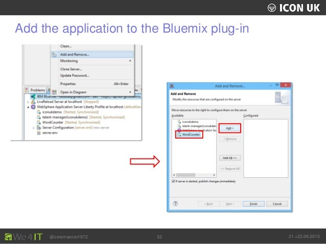 UKLUG 2012 – Cardiff, Wales @zeromancer1972 21.+22.09.201533 Add the application to the Bluemix plug-in