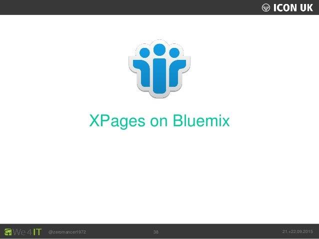 UKLUG 2012 – Cardiff, Wales @zeromancer1972 21.+22.09.201538 XPages on Bluemix