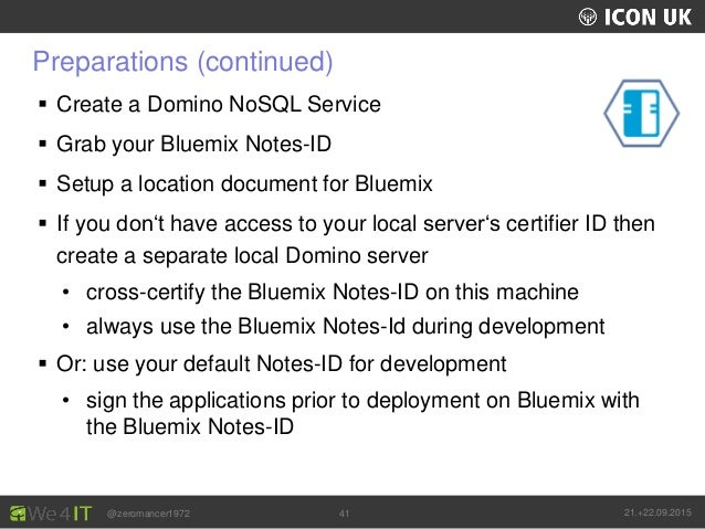 UKLUG 2012 – Cardiff, Wales @zeromancer1972 21.+22.09.201541 Preparations (continued)  Create a Domino NoSQL Service  Gr...