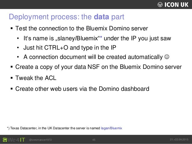UKLUG 2012 – Cardiff, Wales @zeromancer1972 21.+22.09.201545 Deployment process: the data part  Test the connection to th...