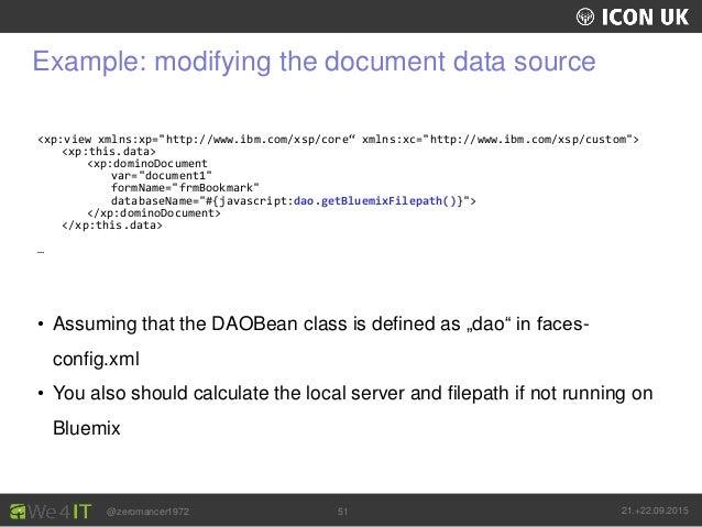 UKLUG 2012 – Cardiff, Wales @zeromancer1972 21.+22.09.201551 Example: modifying the document data source <xp:view xmlns:xp...
