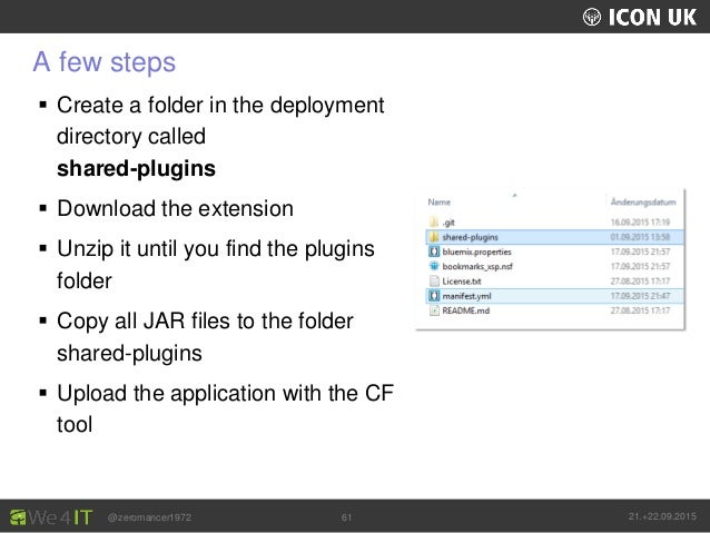 UKLUG 2012 – Cardiff, Wales @zeromancer1972 21.+22.09.201561 A few steps  Create a folder in the deployment directory cal...