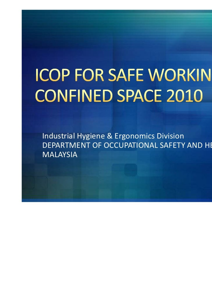 Industrial Hygiene & Ergonomics DivisionDEPARTMENT OF OCCUPATIONAL SAFETY AND HEALTHMALAYSIA