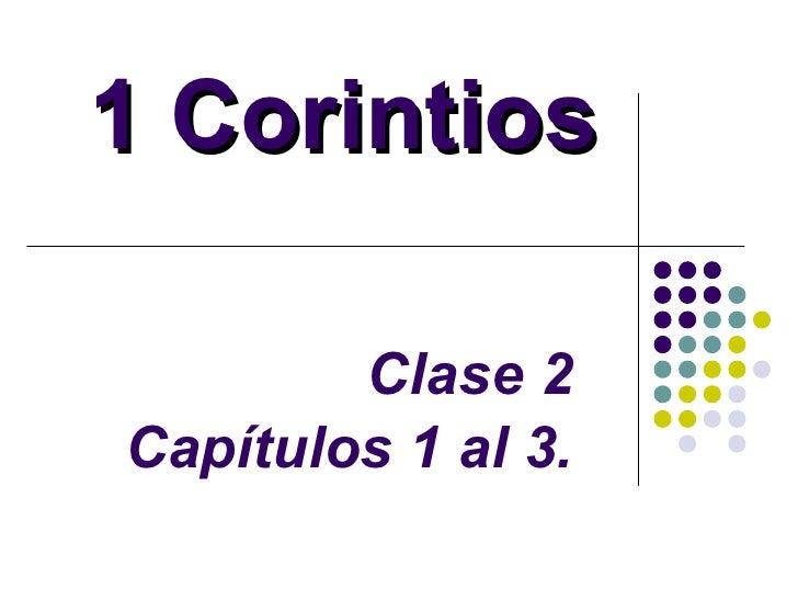 1 Corintios Clase 2 Capítulos 1 al 3.