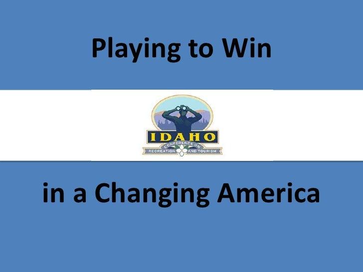 Playing to Winin a Changing America