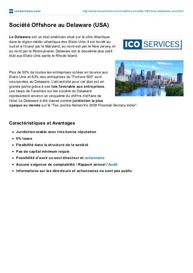 ico se rvice s.co m  http://www.ico services.co m/creatio n-so ciete-o ffsho re-delaware-usa.html  Société Offshore au Del...