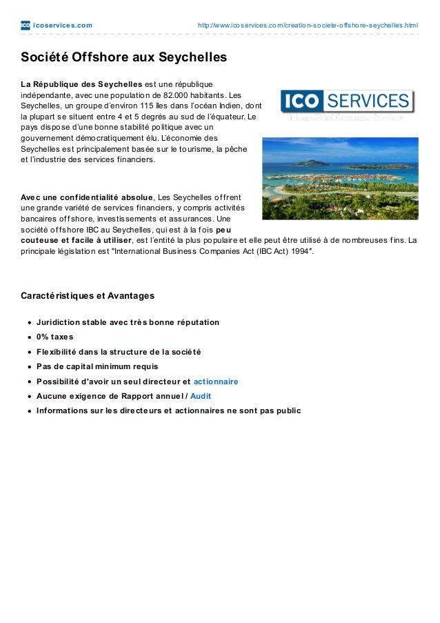 ico se rvice s.co m  http://www.ico services.co m/creatio n-so ciete-o ffsho re-seychelles.html  Société Offshore aux Seyc...