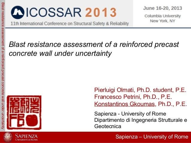 BlastresistanceassessmentofareinforcedprecastconcretewallunderuncertaintyICOSSAR 201311thInternational Conference on Struc...