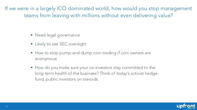 !19 If we were in a largely ICO dominated world, how would you stop management teams from leaving with millions without ev...