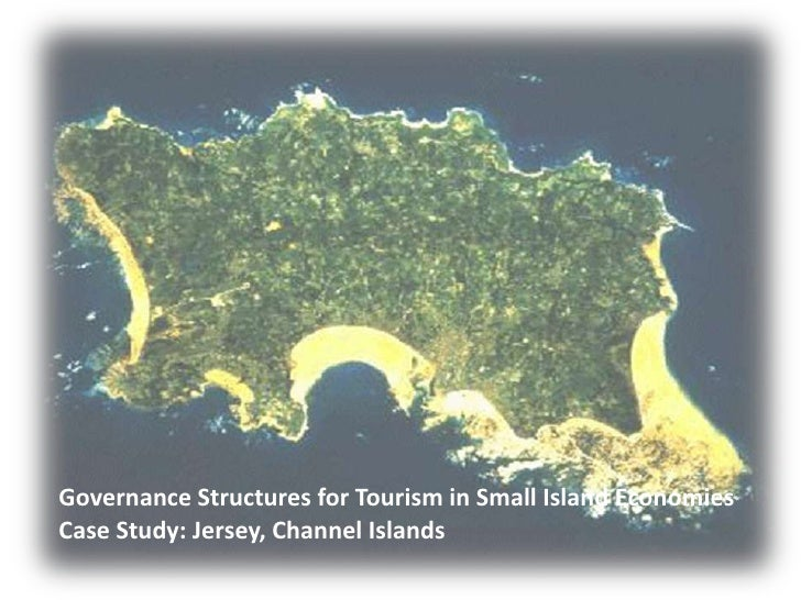 Governance Structures for Tourism in Small Island EconomiesCase Study: Jersey, Channel Islands