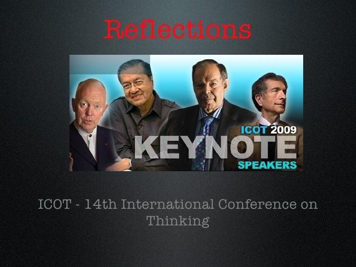 Reflections <ul><li>ICOT - 14th International Conference on Thinking </li></ul>