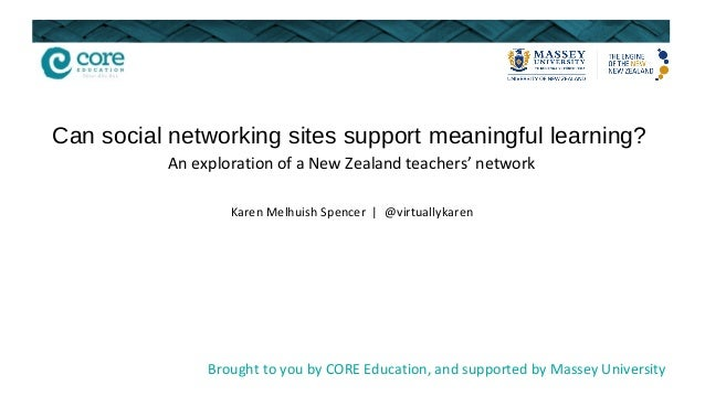Can social networking sites support meaningful learning?          An exploration of a New Zealand teachers' network       ...
