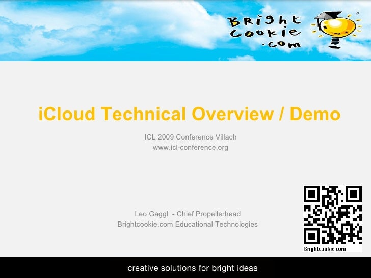 iCloud Technical Overview / Demo Leo Gaggl  - Chief Propellerhead Brightcookie.com Educational Technologies ICL 2009 Confe...