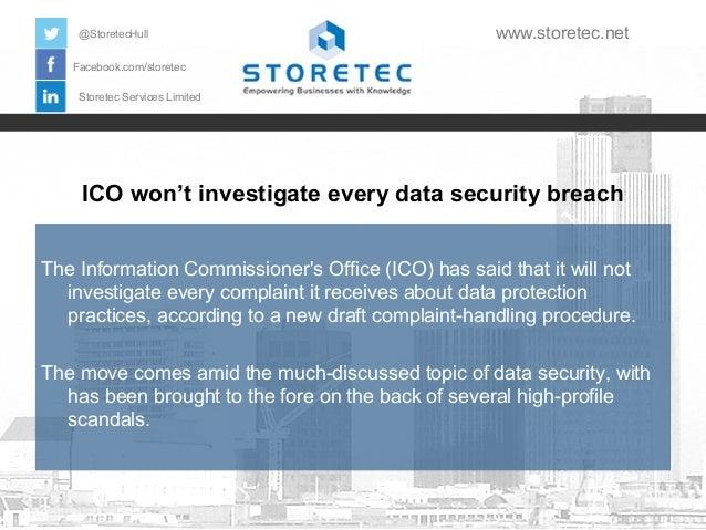 @StoretecHull  www.storetec.net  Facebook.com/storetec Storetec Services Limited  ICO won't investigate every data securit...