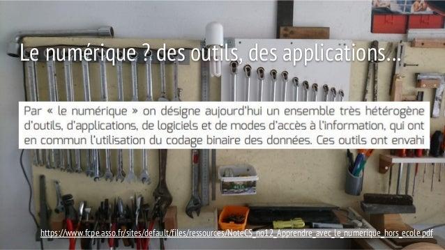 Le numérique ? des outils, des applications… https://www.fcpe.asso.fr/sites/default/files/ressources/NoteCS_no12_Apprendre...