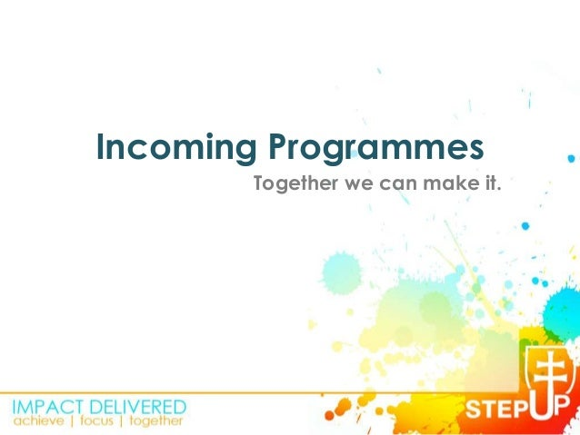 Incoming ProgrammesTogether we can make it.