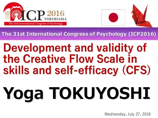 Development and validity of the Creative Flow Scale in skills and self-efficacy (CFS) Yoga TOKUYOSHI The 31st Internationa...