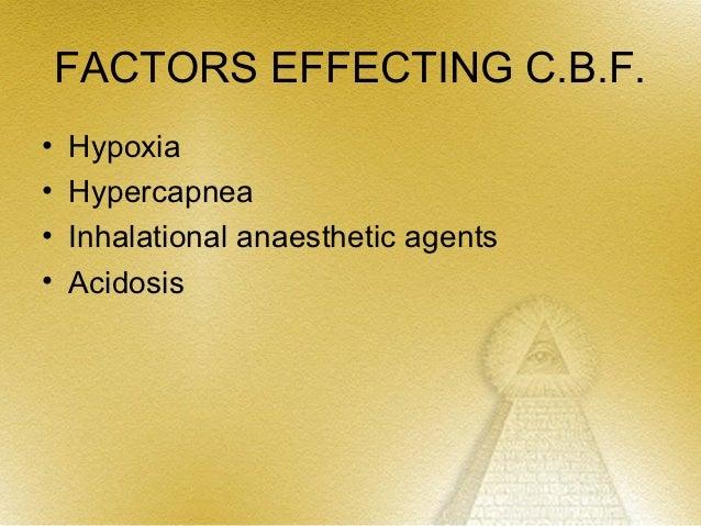 "METABOLIC AUTOREGULATION        OF C.B.F.• Hypercapnea• ""Luxury perfusion syndrome"""