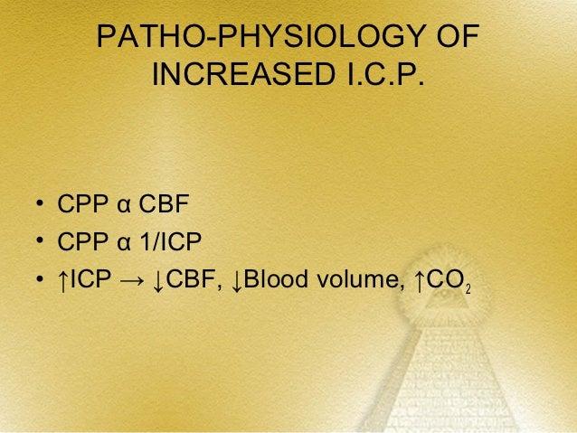FACTORS CAUSING INCREASED          I.C.P.• Cerebral Oedema         Vasogenic         Cytotoxic oedema             Hypox...