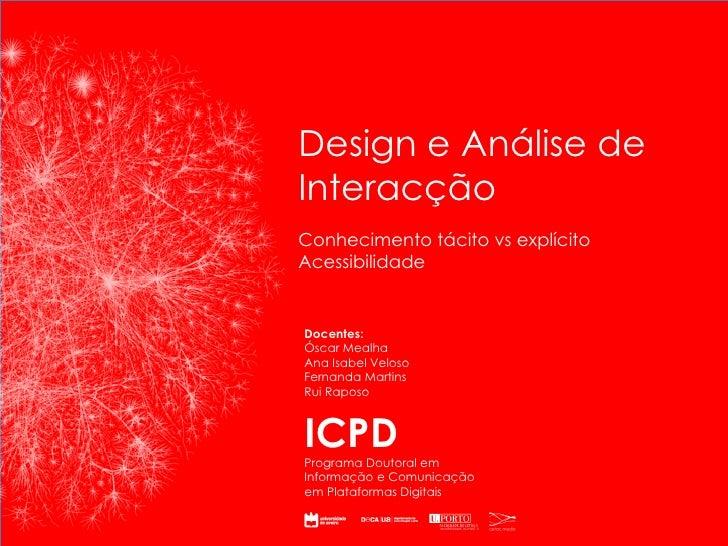 ICPD Programa Doutoral em Informação e Comunicação em Plataformas Digitais Design e Análise de Interacção Docentes: Óscar ...