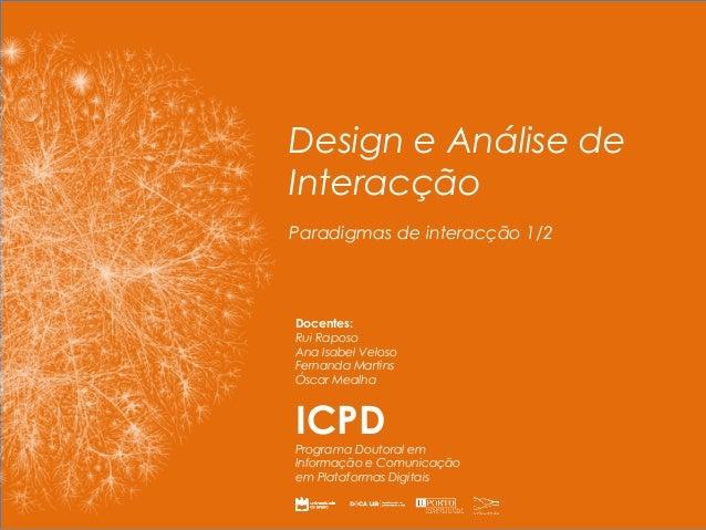 ICPD  Programa Doutoral em  Informação e Comunicação  em Plataformas Digitais  Design e Análise de  Interação  Design e An...