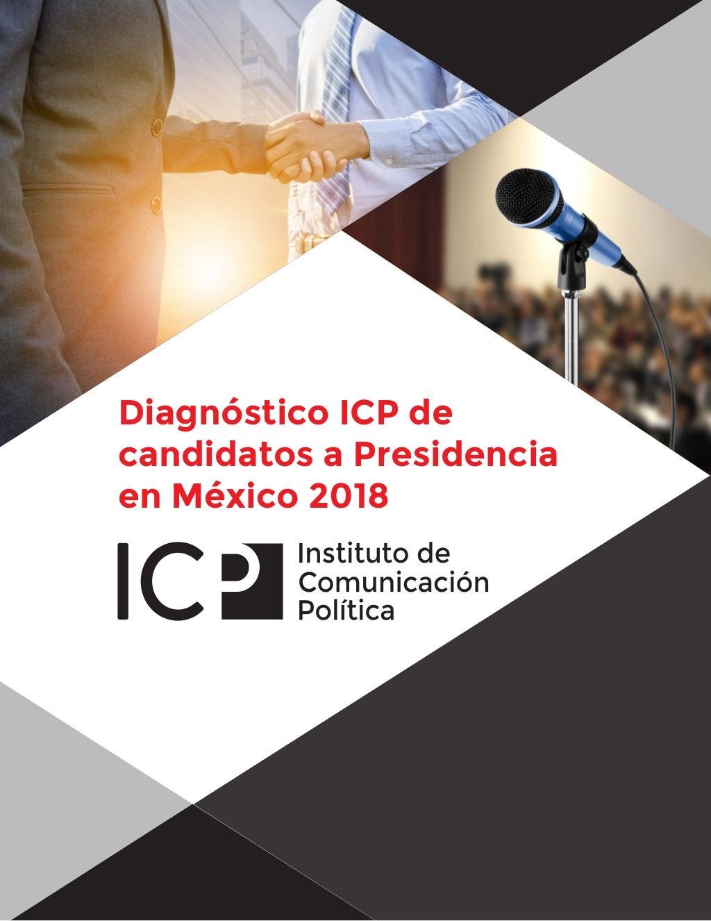 ICP: Diagnóstico de Candidatos a Presidencia de México 2018