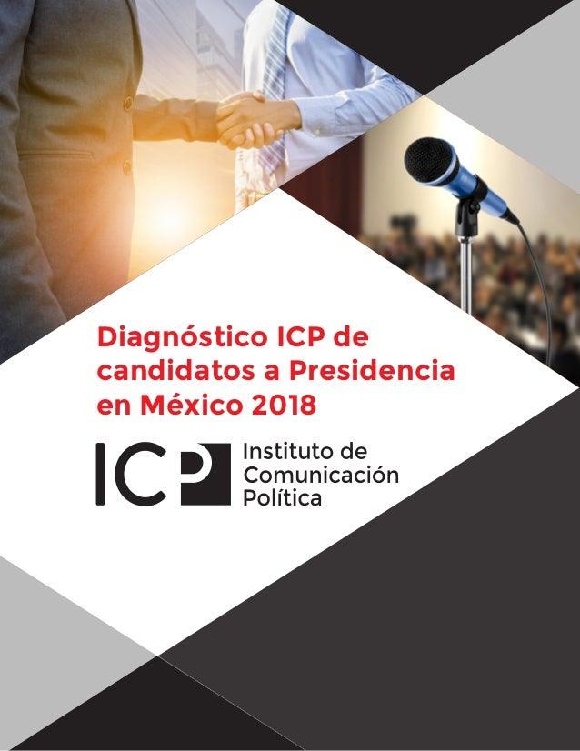 Diagnóstico ICP de candidatos a Presidencia en México 2018