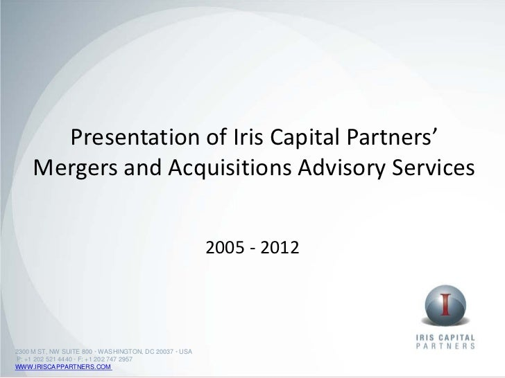 Presentation of Iris Capital Partners'     Mergers and Acquisitions Advisory Services                                     ...