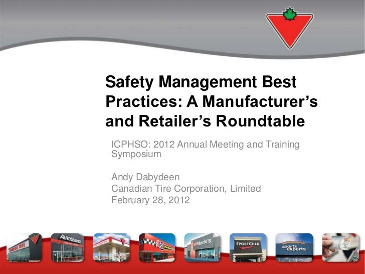 Safety Management BestPractices: A Manufacturer'sand Retailer's RoundtableICPHSO: 2012 Annual Meeting and TrainingSymposiu...