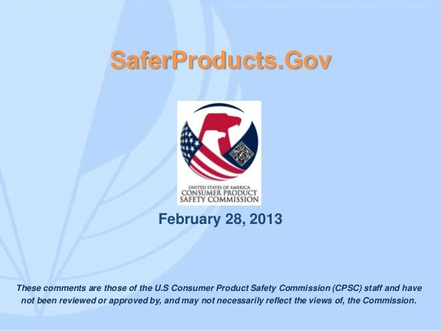 SaferProducts.Gov                                 February 28, 2013These comments are those of the U.S Consumer Product Sa...