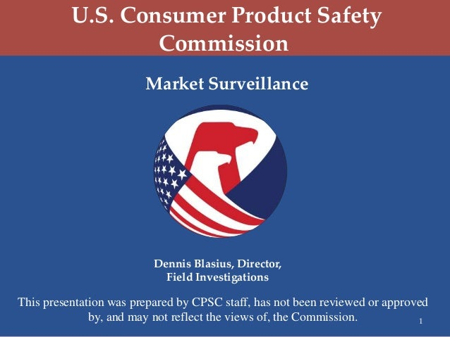 U.S. Consumer Product Safety                  Commission                        Market Surveillance                       ...