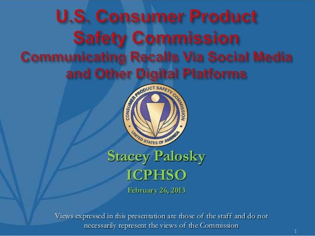 Stacey Palosky                    ICPHSO                       February 26, 2013Views expressed in this presentation are t...