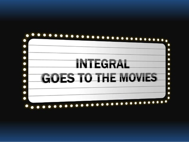 Integral Goes to the Movies With Mark Allan Kaplan, Ph.D. Presented at Bay Area Integral 2016