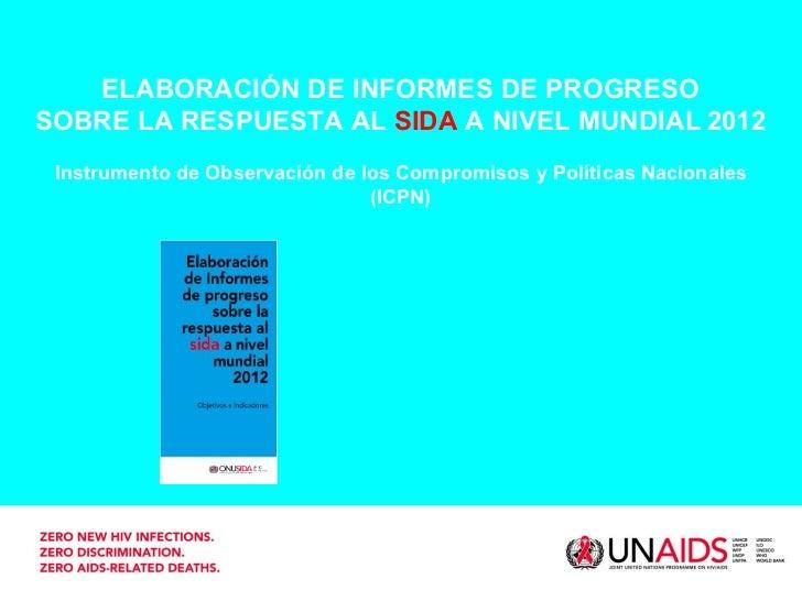 ELABORACIÓN DE INFORMES DE PROGRESO SOBRE LA RESPUESTA AL  SIDA  A NIVEL MUNDIAL   2012 Instrumento de Observación de los ...