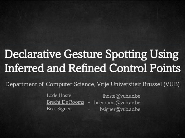 Declarative Gesture Spotting UsingInferred and Refined Control PointsDepartment of Computer Science, Vrije Universiteit Br...