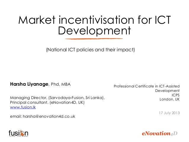 eNovation4D Market incentivisation for ICT Development Harsha Liyanage, Phd, MBA Managing Director, (Sarvodaya-Fusion, Sri...