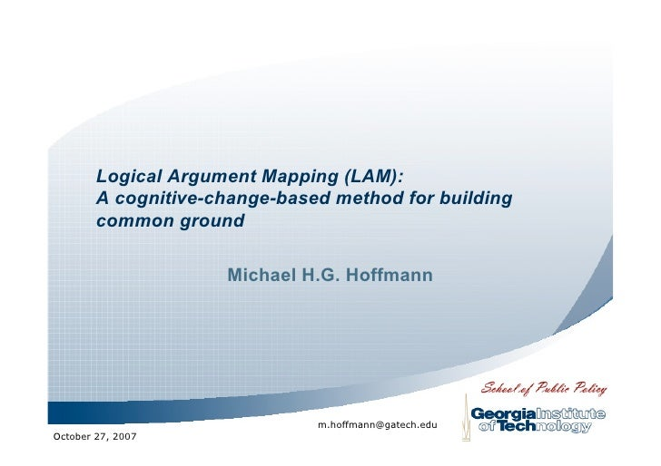 Logical Argument Mapping (LAM):         A cognitive-change-based method for building         common ground                ...