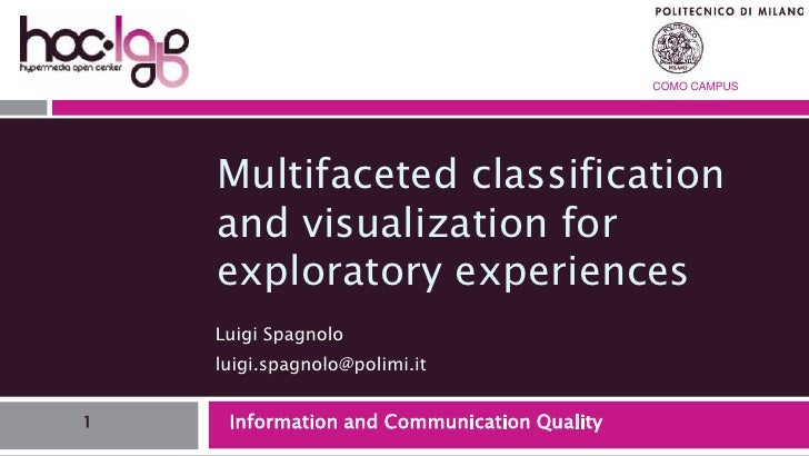 Multifaceted classification and visualization for exploratory experiences<br />Luigi Spagnolo<br />luigi.spagnolo@polimi.i...